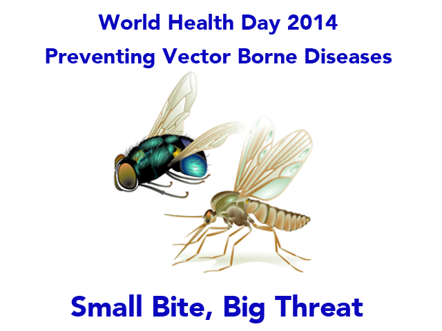 World Health Day 2014 - Preventing Vector Borne Diseases