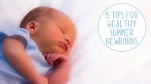 Newborn care for summer babies