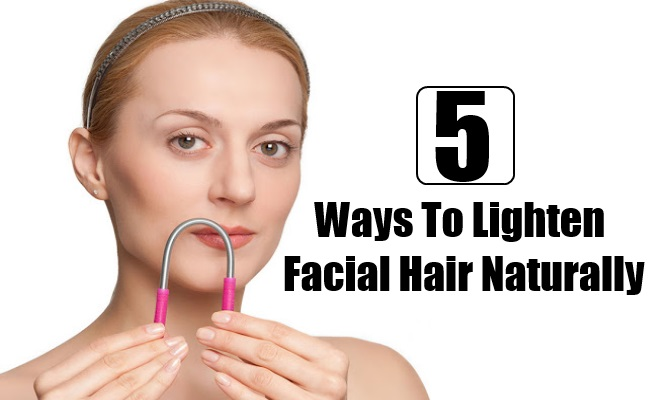 5 Ways To Lighten Facial Hair Naturally