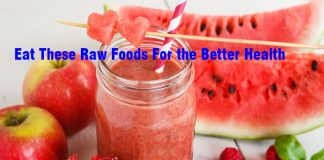 Eat These Raw Foods For the Better Health