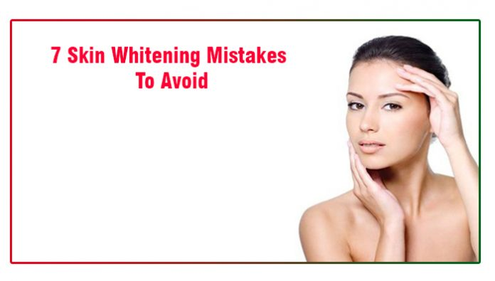 7 Skin Whitening Mistakes To Avoid