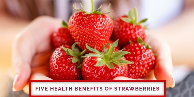 Five health benefits of strawberries
