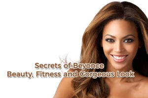 Secrets of Beyonce Beauty Fitness and Gorgeous Look 1 300x200 - Secrets of Beyonce Beauty, Fitness and Gorgeous Look