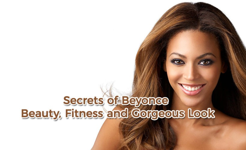Secrets of Beyonce Beauty Fitness and Gorgeous Look 1 820x500 - Secrets of Beyonce Beauty, Fitness and Gorgeous Look