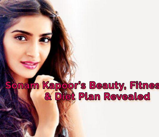 Sonam Kapoor's Beauty, Fitness Tips & Diet Plan Revealed