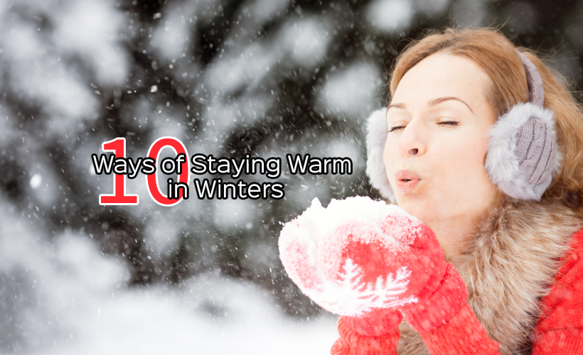 10 Ways of Staying Warm in Winters