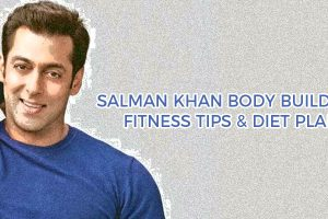 Salman Khan Body Building, Fitness Tips & Diet Plan