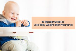 16 Wonderful Tips to Lose Baby Weight after Pregnancy 300x200 - 16 Wonderful Tips to Lose Baby Weight after Pregnancy