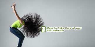 3 Ways to Take Care of your Hair Naturally
