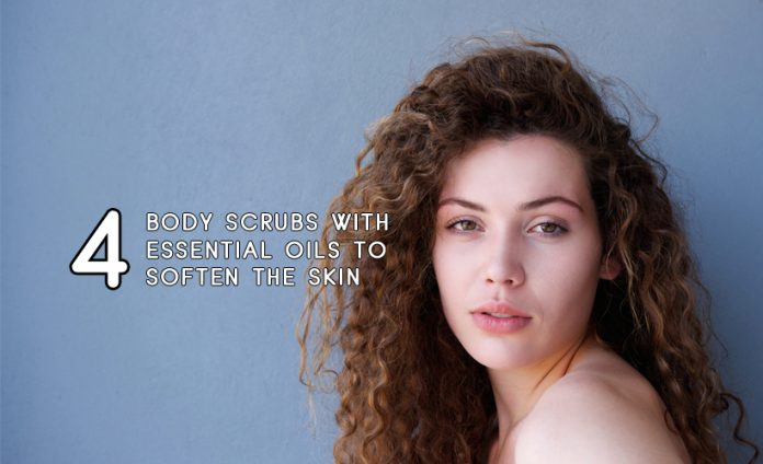 4 Body Scrubs with Essential Oils to Soften the Skin