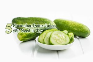 Cucumber Detox Juices 300x200 - 5 Cucumber Detox Juices you Need to Try
