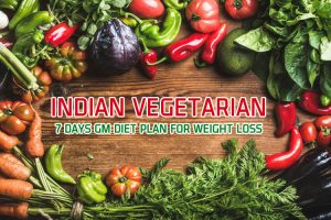 Indian Vegetarian 7 Days GM Diet Plan For Weight Loss