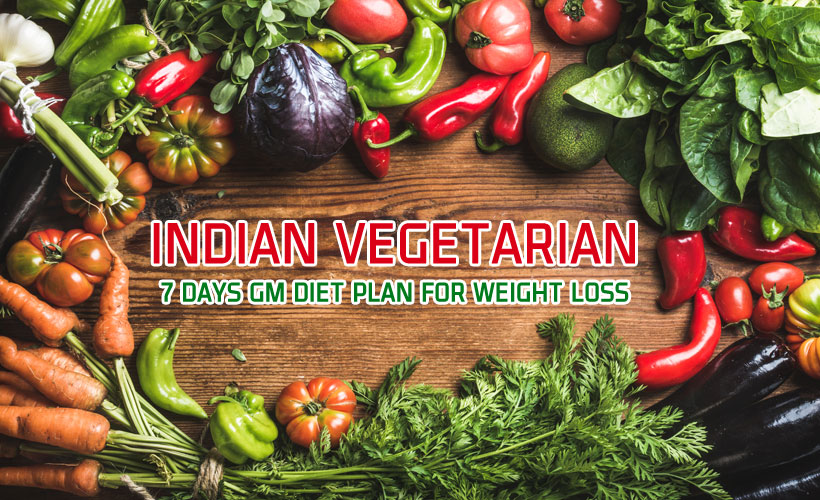 Indian Vegetarian 7 Days GM Diet Plan For Weight Loss