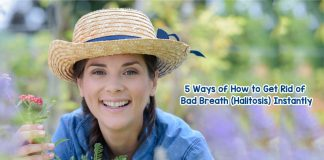 5 Ways of How to Get Rid of Bad Breath (Halitosis) Instantly