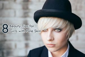 8 Beauty Tips for Girls with Pale Skin 300x200 - 8 Beauty Tips for Girls with Pale Skin