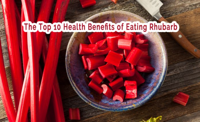The Top 10 Health Benefits of Eating Rhubarb