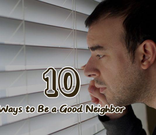 10 Ways to Be a Good Neighbor