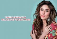 Kareena Kapoor Khan well adjusted to Motherhood