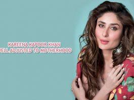 Kareena Kapoor Khan well adjusted to Motherhood