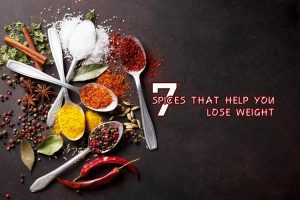 7 Spices that Help You Lose Weight