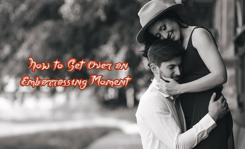 How to Get Over an Embarrassing Moment?