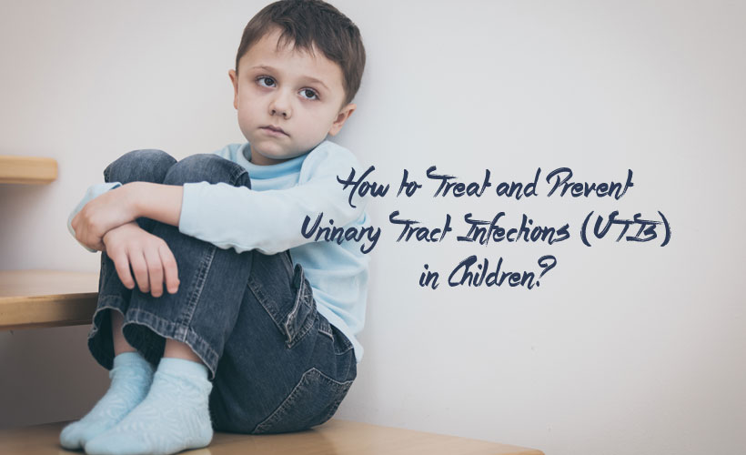 How to Treat and Prevent Urinary Tract Infections UTIs in Children - How to Treat and Prevent Urinary Tract Infections (UTIs) in Children?