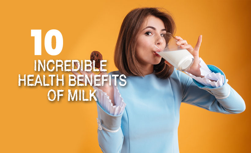 10 Incredible Health Benefits of Milk - 10 Incredible Health Benefits of Milk