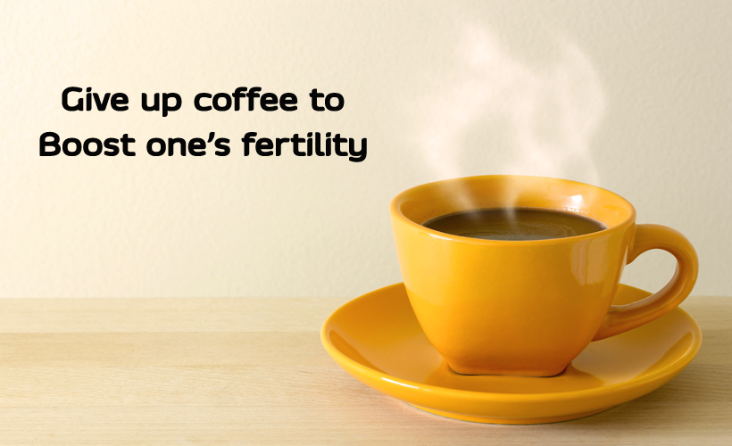56 - Give Up Coffee to Boost One's Fertility
