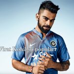 Why is Virat Kohli so popular?
