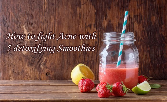 How to fight acne with 5 detoxifying smoothies