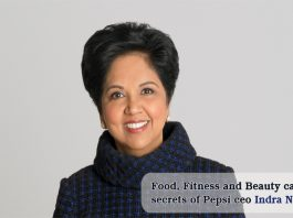 Food, fitness and beauty care secrets of Pepsi Ceo Indira Nooyi