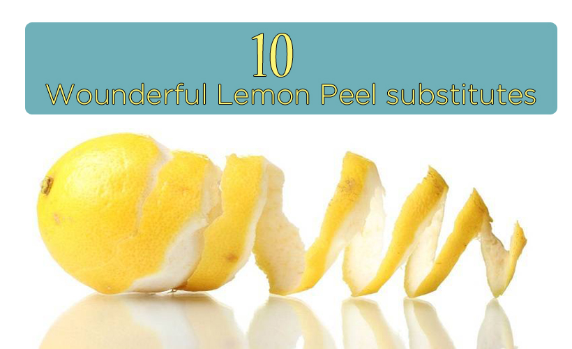 Lemon Peel Heals Joints - 10 Wonderful Lemon Peel Substitutes