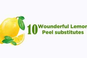 10 Wonderful Lemon Peel Substitutes
