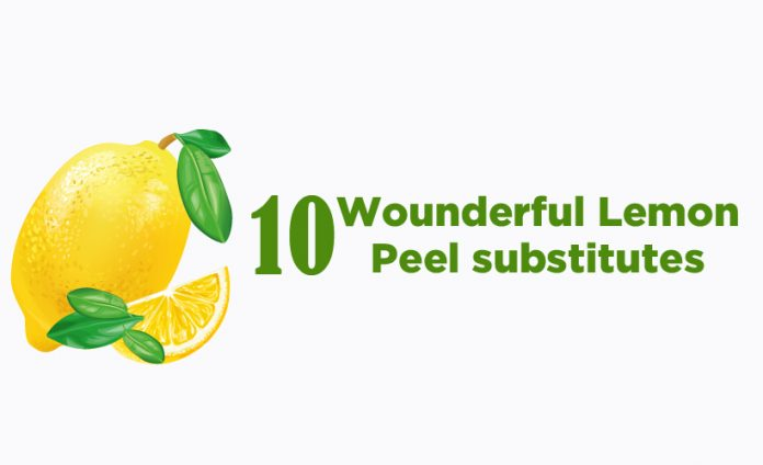 10 Wonderful Lemon Peel Substitutes