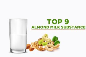 Top 9 Almond Milk Substitutes