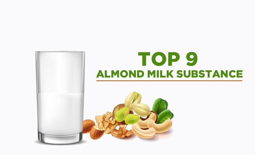 Top 9 Almond Milk Substitutes