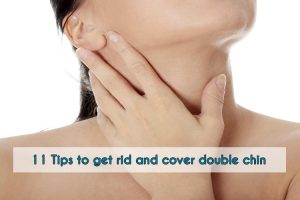 13 Best Tips to get rid & cover Your double chin
