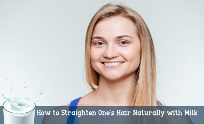 How to Straighten One's Hair Naturally with Milk?