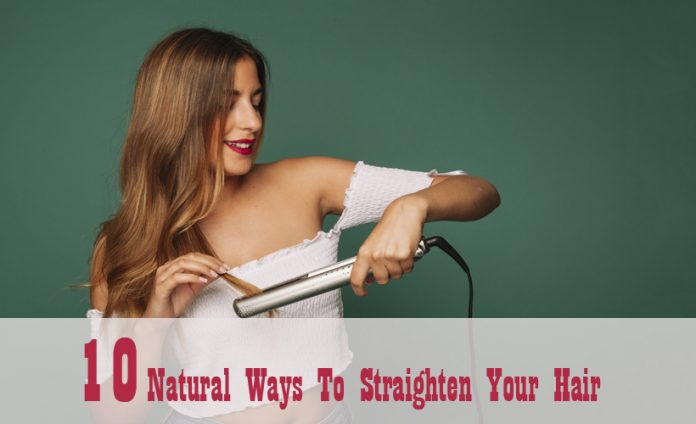 10 Natural Ways to Straighten Your Hair