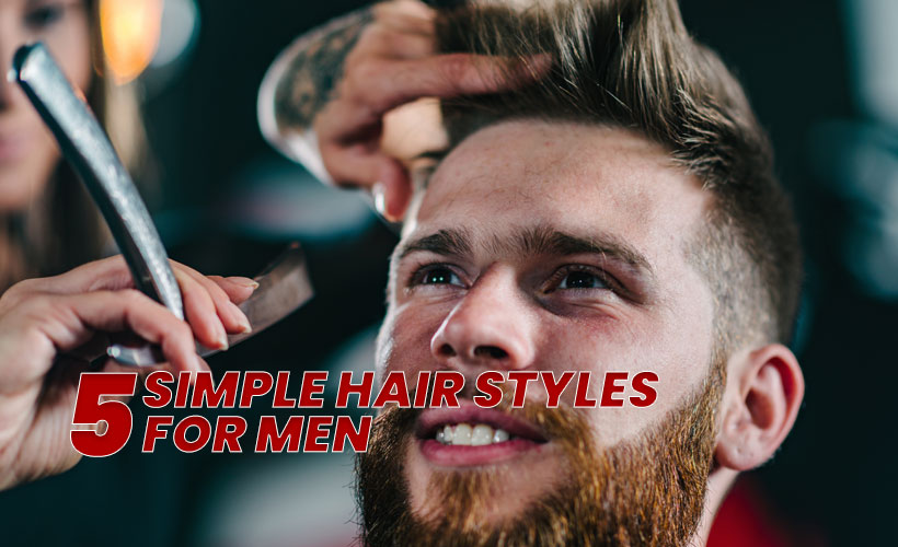 5 Simple hair styles for men 1 - 5 Simple hair styles for men
