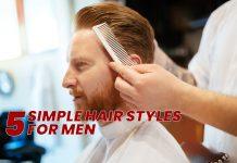 5 Simple hair styles for men