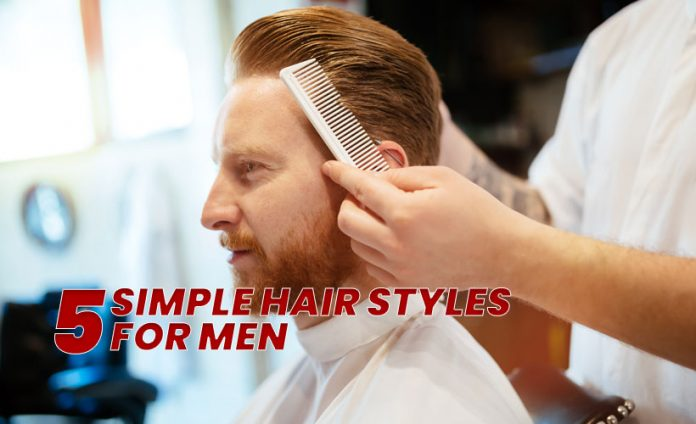 5 Simple hair styles for men