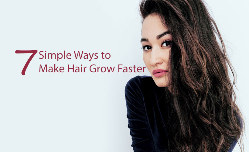 7 Simple Ways to Make Hair Grow Faster