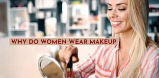 Why do women wear makeup