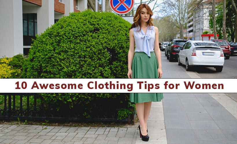 10 Awesome Clothing Tips for Women 1 - 10 Awesome Clothing Tips for Women
