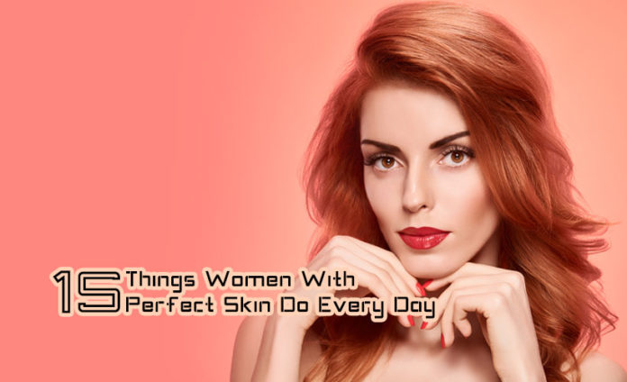 15 THINGS FOR DAILY ROUTINE SKIN CARE FOR WOMEN