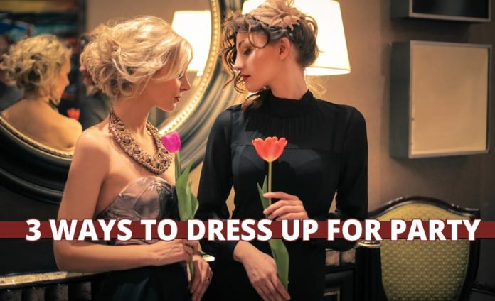 3 Ways to dress up for party