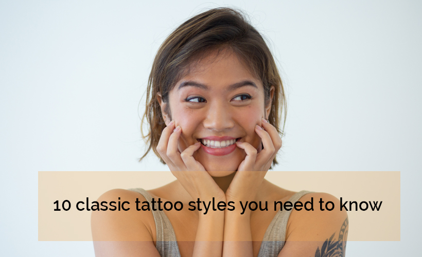 9 - 10 classic tattoo styles for stylish taste