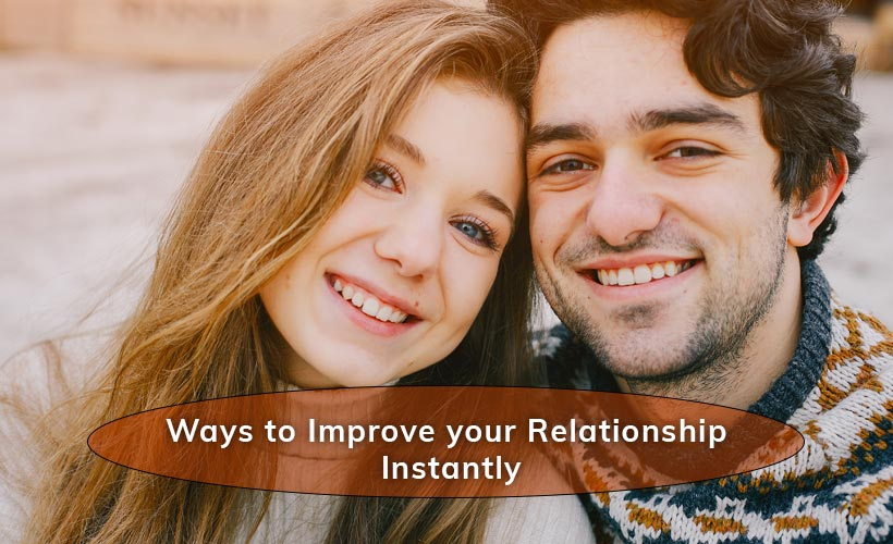 Ways to Improve Your Relationship Instantly 1 - 5 Ways to Improve Relationship Instantly