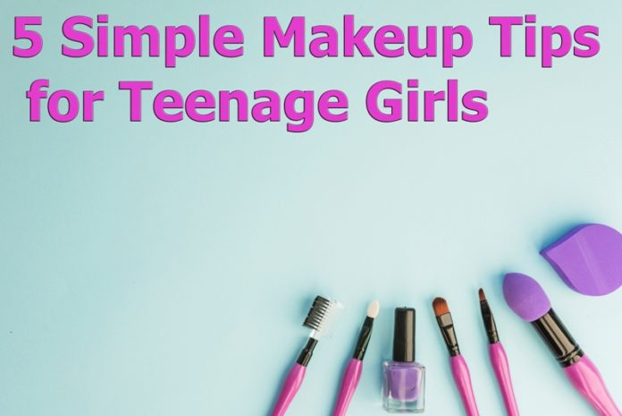 5 Simple Makeup Tips for Teenage Girls